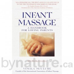Infant Massage, A Handbook for Loving Parents