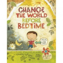 Change the World Before Bedtime, Hardcover