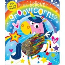 Do You Believe in Groovicorns? Board Book