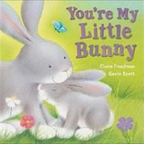 You're My Little Bunny, Board Book