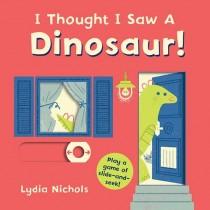 I Thought I Saw a Dinosaur!, Board Book