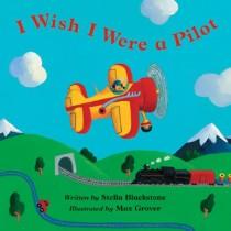 I Wish I Were a Pilot, Board Book