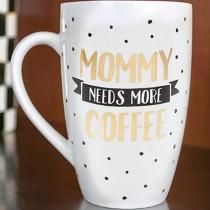 Mommy Needs More Coffee Mug