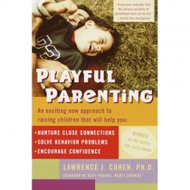 Playful Parenting by Lawrence Cohen, PH.D.