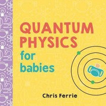 Quantum Physics for Babies, Board Book