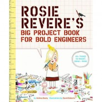 Rosie Revere s Big Project Book for Bold Engineers