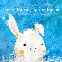 Snow Rabbit, Spring Rabbit - Board Book