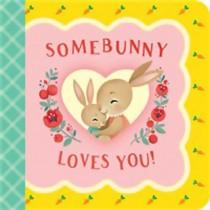 Somebunny Loves You, Board Book