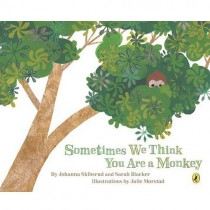 Sometimes We Think You Are a Monkey, Board Book