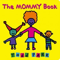 Todd Parr, The Mommy Book (Board Book)