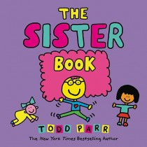 Todd Parr, The Sister Book (Hardcover)