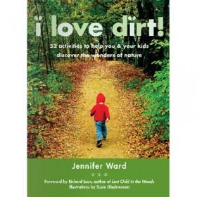 I Love Dirt!
